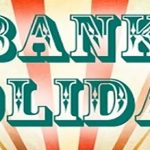 Bank Holiday – book now!